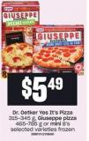 Dr. Oetker Yes It's Pizza 315-345 G - Giuseppe Pizza 465-785 G Or Mini 8's