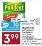 Sensodyne or Pronamel Toothpaste 75-100 mL or Polident or Poligrip Denture Care 40 g - 90 mL or 32-40 Pk Selected  10 Air Miles Bonus Miles