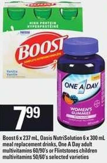 Boost - 6 X 237 Ml - Oasis Nutrisolution - 6 X 300 Ml Meal Replacement Drinks - One A Day Adult Multivitamins - 60/90's Or Flintstones Children Multivitamins - 50/60's