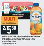 Minute Maid - Five Alive Juice Or Nestea Iced Tea - 8/10x200 Ml/ or Sunrype - 100% Juice 1.36 L