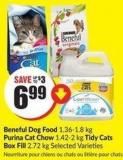 Beneful Dog Food 1.36-1.8 Kg Purina Cat Chow 1.42-2 Kg Tidy Cats Box Fill 2.72 Kg