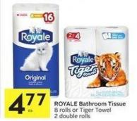 Royale Bathroom Tissue 8 Rolls or Tiger Towel 2 Double Rolls
