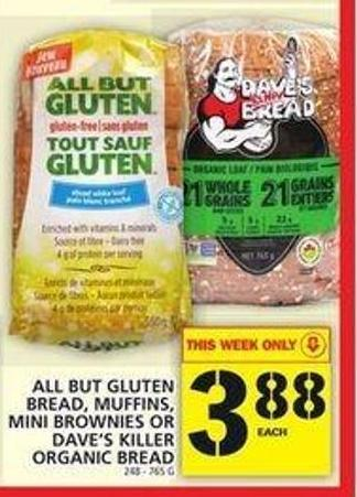 All But Gluten Bread - Muffins - Mini Brownies Or Dave's Killer Organic Bread