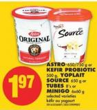 Astro - 650/750 g or Kefir Probiotic - 500 g - Yoplait Source - 650 g or Tubes - 8's or Minigo - 6x60 g