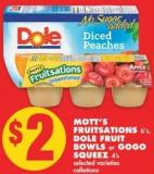 Mott's Fruitsations - 6's Dole Fruit Bowls or Gogo Squeez - 4's