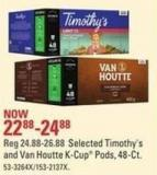 Selected Timothy's and Van Houtte K-cup Pods - 48-ct