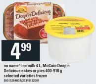 No Name Ice Milk - 4 L - Mccain Deep'n Delicious Cakes Or Pies - 400-510 g