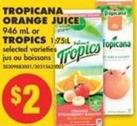 Tropicana Orange Juice 946 mL or Tropics 1.75 L