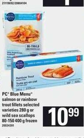 PC Blue Menu Salmon Or Rainbow Trout Fillets - 280 G Or Wild Sea Scallops - 80-150 400 G