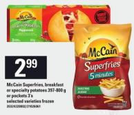 Mccain Superfries - Breakfast Or Specialty Potatoes - 397-800 G Or Pockets - 3's