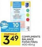 Compliments Balance Finfish Fillets 400-454 g - 10 Air Miles Bonus Miles