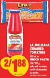 La Molisana Strained Tomatoes 680 mL or Unico Pasta 700/900 g