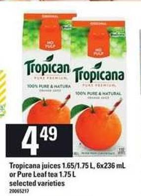 Tropicana Juices - 1.65/1.75 L - 6x236 Ml Or Pure Leaf Tea - 1.75 L
