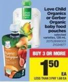 Love Child Organics Or Gerber Organic Baby Food Pouches - 128 mL