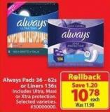 Always Pads 36 - 62s or Liners 136s