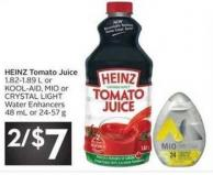 Heinz Tomato Juice 1.82-1.89 L or Kool-aid - Mio or Crystal Light Water Enhancers 48 mL or 24-57 g