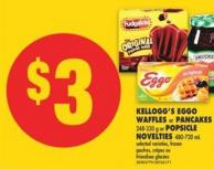 Kellogg's Eggo Waffles or Pancakes - 248-330 g or Popsicle Novelties - 480-720 mL