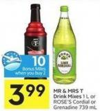 Mr & Mrs T Drink Mixes 1 L or Rose's Cordial or Grenadine 739 mL - 10 Air Miles Bonus Miles