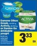 Danone Oikos Greek - 4x100 g - Activia - 8x100 g - Or Danino Go Drinkable Yougrt - 8x93 mL
