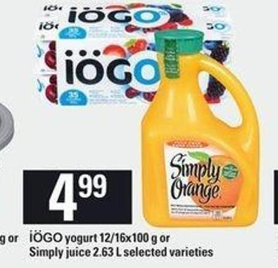 Iögo Yogurt 12/16x100 g or Simply Juice 2.63 L$4.99