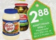 Kraft Miracle Whip or Mayonnaise 650-890 mL or Bick's Pickles 1 L
