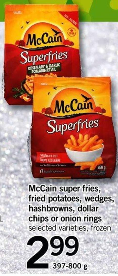 Mccain Super Fries - Fried Potatoes - Wedges - Hashbrowns - Dollar Chips Or Onion Rings - 397-800 G