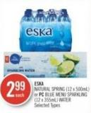 ESKA Natural Spring (12 X 500ml) or PC Blue Menu Sparkling (12 X 355ml) Water
