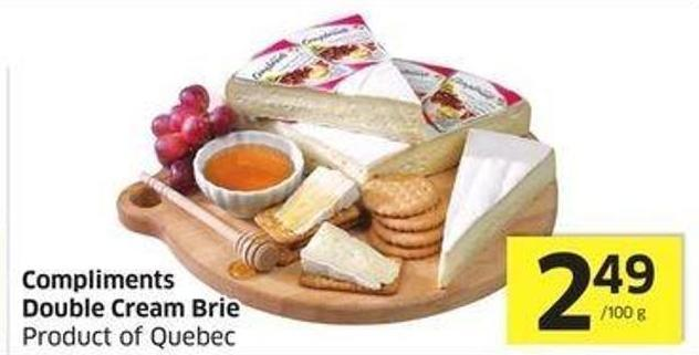 Compliments Double Cream Brie Product of Quebec