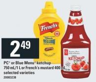 PC Or Blue Menu Ketchup 750 Ml/1 L Or French's Mustard 400 Ml