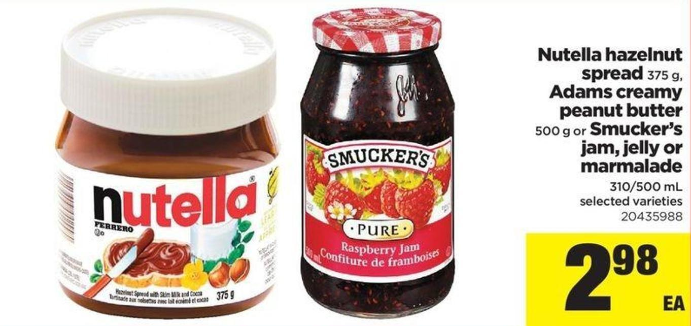 Nutella Hazelnut Spread - 375 G - Adams Creamy Peanut Butter - 500 G Or Smucker's Jam - Jelly Or Marmalade - 310/500 Ml