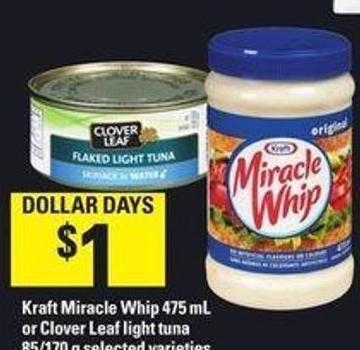 Kraft Miracle Whip 475 Ml Or Clover Leaf Light Tuna 85/170 G