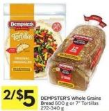 Dempster's Whole Grains Bread 600 g or 7in Tortillas 272-340 g