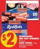 Schneiders Red Hot Wieners - 375 g or Ham Steak - 175 g