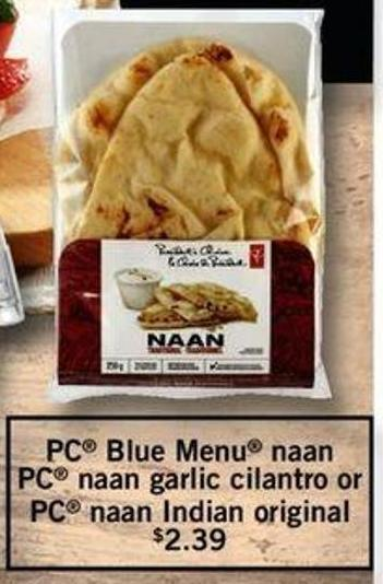 PC Blue Menu Naan PC Naan Garlic Cilantro Or PC Naan Indian Original