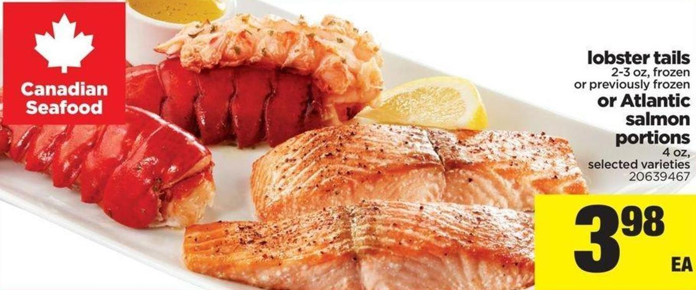 Lobster Tails - 2-3 Oz Or Atlantic Salmon Portions - 4 Oz