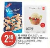 PC Waffle Bowls (10's) or Hans Freitag Desiree Wafers or Noblesse Biscuits (300g)