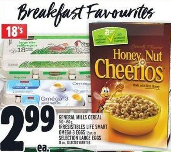 General Mills Cereal 300 - 450 g - Irresistibles Life Smart Omega-3 Eggs 12 Un. Or Selection Large Eggs 18 Un.