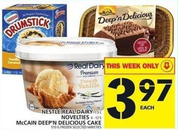 Nestlé Real Dairy Or Novelties Or Mccain Deep'n Delicious Cake