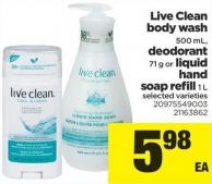 Live Clean Body Wash - 500 mL - Deodorant - 71 g or Liquid Hand Soap Refill - 1 L
