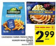 Cavendish Farms French Fries or Hungry-man Dinner