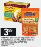 Old El Paso Dinner Kits - 227-510 G Or Uncle Ben's Seeds Of Change Rice 240 G - Natural Select Rice 365/397 G Or Specialty Rice - 400-460 G