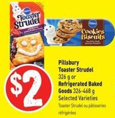 Pillsbury Toaster Strudel 326 g or Refrigerated Baked Goods 326-468 g Selected Varieties