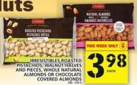 Irresistibles Roasted Pistachios - Walnut Halves And Pieces - Whole Natural Almonds Or Chocolate Covered Almonds