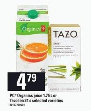PC Organics Juice - 1.75 L Or Tazo Tea - 24's