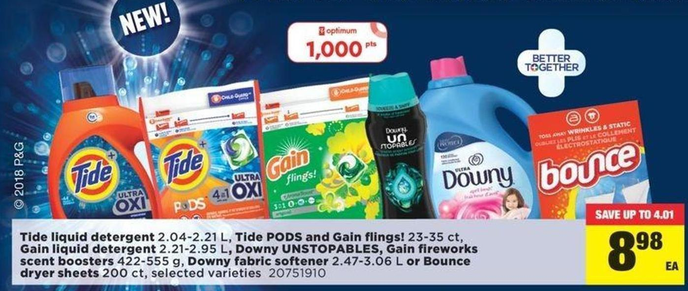 © Tide Liquid Detergent 2.04-2.21 L - Tide PODS And Gain Flings! 23-35 Ct - Gain Liquid Detergent 2.21-2.95 L - Downy Unstopables - Gain Fireworks Scent Boosters 422-555 G - Downy Fabric Softener 2.47-3.06 L Or Bounce Dryer Sheets 200 Ct