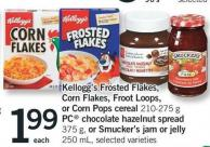 Kellogg's Frosted Flakes - Corn Flakes - Froot Loops - Or Corn Pops Cereal 210-275 G PC Chocolate Hazelnut Spread 375 G - Or Smucker's Jam Or Jelly 250 Ml