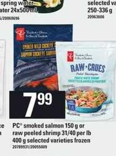 PC Smoked Salmon - 150 g or Raw Peeled Shrimp - 31/40 Per Lb 400 g