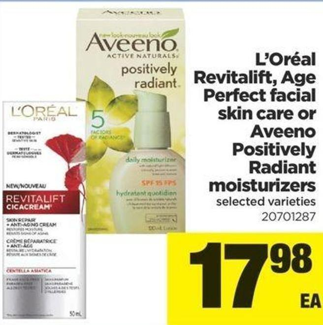 L'oréal Revitalift - Age Perfect Facial Skin Care Or Aveeno Positively Radiant Moisturizers