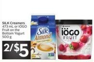 Silk Creamers 473 mL or Iögo Fruit On The Bottom Yogurt 500 g
