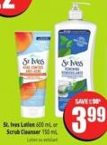 St. Ives Lotion 600 mL or Scrub Cleanser 150 mL